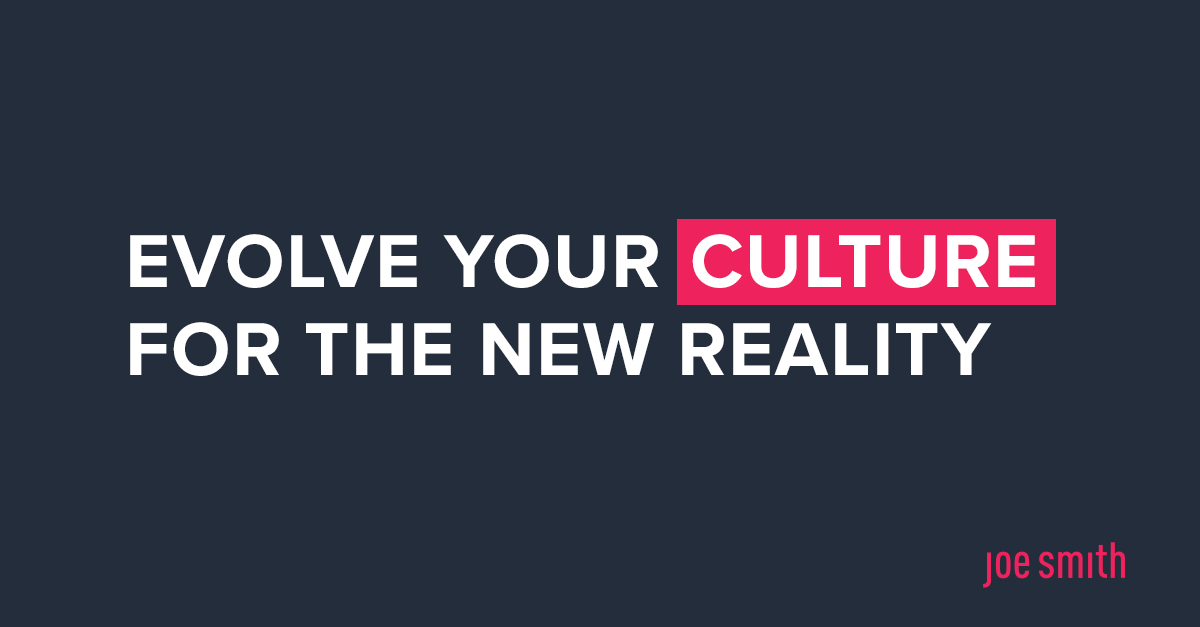 Evolve your culture for the new reality