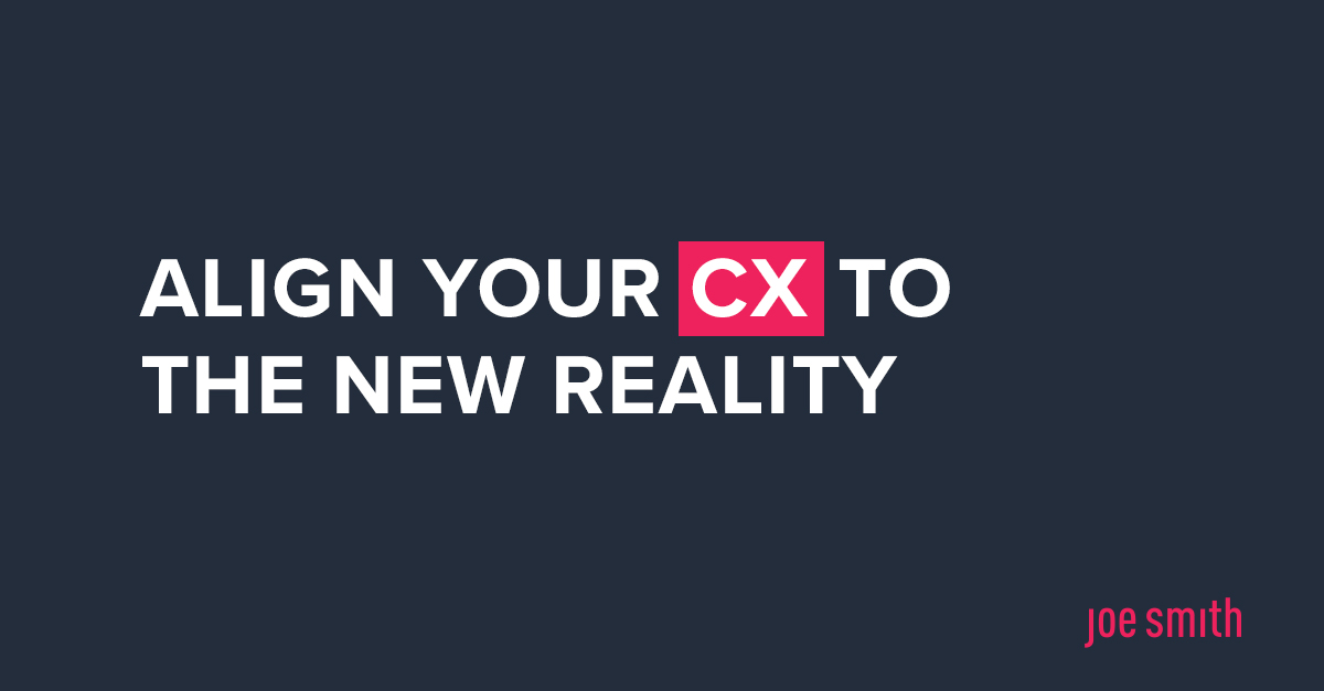 Align Your CX to the New Reality